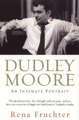 Dudley Moore : An intimate portrait