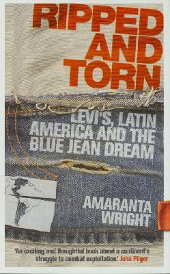 Ripped and Torn : Levi's, Lation America and the blue jean dream