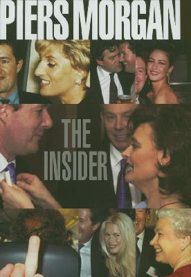 The Insider : The Private Diaries of a Scandalous Decade