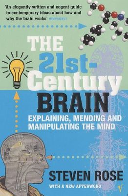 The 21st Century Brain : Explaining, mending and manipulating the mind