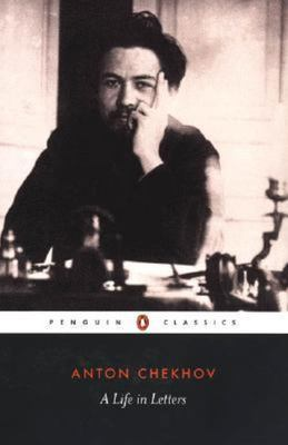 Chekhov : A Life in Letters