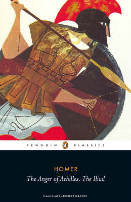 The Anger of Achilles : The Iliad