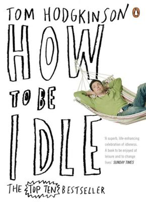 How to Be Idle (With added idleness, 2005)