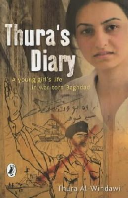 Thura's Diary : A young girl's life in war-torn Baghdad