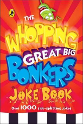 Whopping Great Bonkers Joke Book