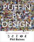 Puffin By Design: 70 Years of Imagination 1940 - 2010