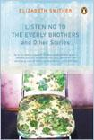 Listening to the Everly Brothers and other stories
