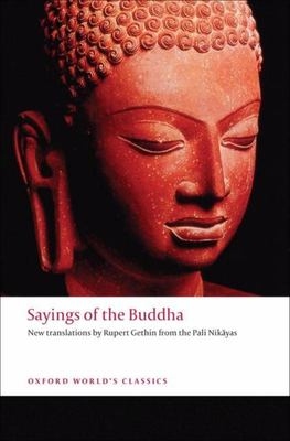 Sayings of the Buddha : New translations from the Pali Nikayas