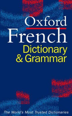 Oxford French Dictionary and Grammar