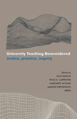 University teaching reconsidered: Justice, practice, inquiry.