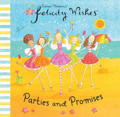 Parties and Promises (Felicity Wishes)