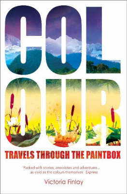 Colour : Travels through the paintbox