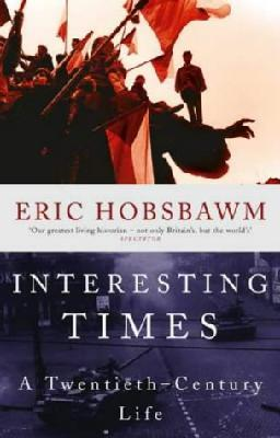 Interesting Times:A Twentieth-Century Life