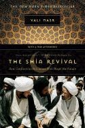 The Shia Revival :  How Conflicts Within Islam Will Shape the Future of Islam