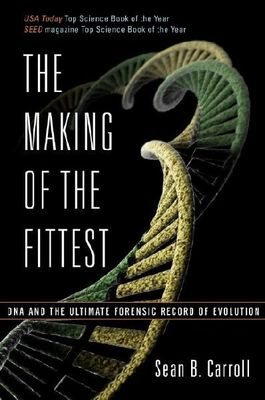 The Making of the Fittest : DNA and the Ultimate Forensic Record of Evolution