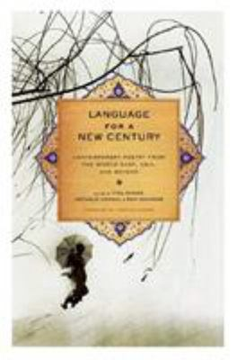Language for a New Century: Contemporary Poetry from the Middle East, Asia & Beyond