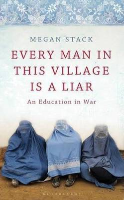 Every Man in This Village is a Liar : An Education in War