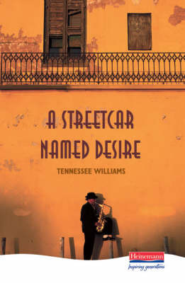 A Streetcar Named Desire - Heinemann Plays