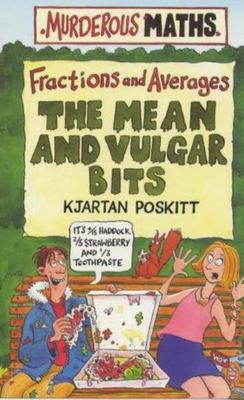 Fractions and Averages, The Mean and Vulgar Bits (Murderous Maths)