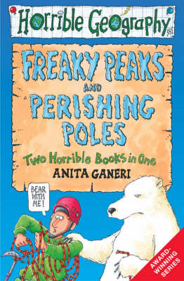 Freaky Peaks & Perishing Poles (Horrible Geography)