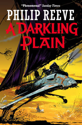 A Darkling Plain (Hungry Cities Chronicles / Mortal Engines Quartet #4)