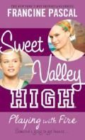 Sweet Valley High Bk 3: Playing with Fire