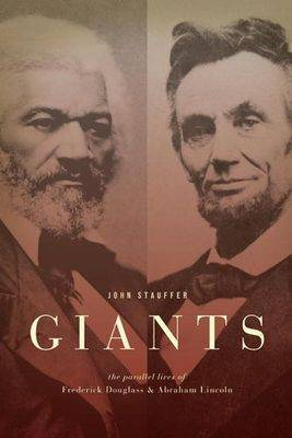 Giants: Parallel Lives of Frederick Douglass & Abraham Lincoln