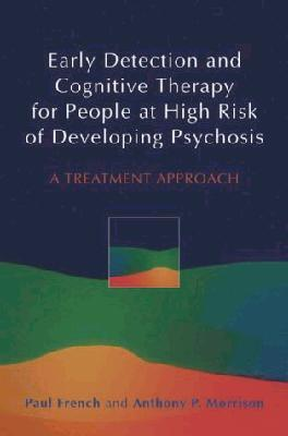 Early Detection and Cognitive Therapy for People at High Risk of Psychosis