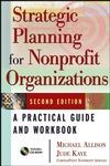 Strategic Planning for Nonprofit Organizations: A Practical Guide and Workbook, 2nd Edition
