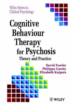 Cognitive Behaviour Therapy for Psychosis : Theory and Practice