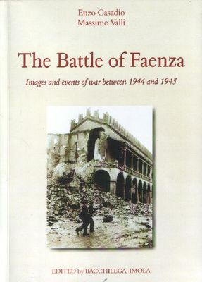 The Battle of Faenza: Images and events of war between 1944 and 1945