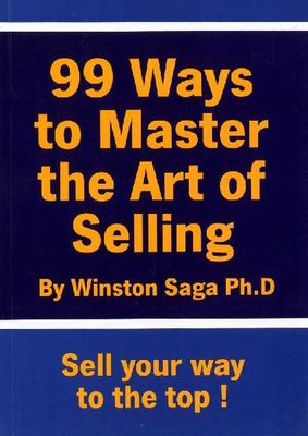 99 Ways To Master The Art of Selling
