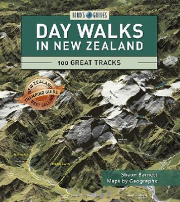 Day Walks in New Zealand: 100 Great Tracks (Bird's Eye Guides)
