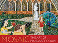Mosaic : The Art of  Margaret Coupe
