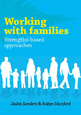 Working with Families: Strengths-Based Approaches