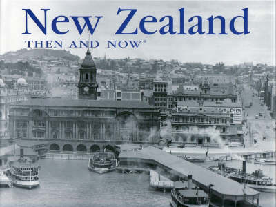 New Zealand Then and Now