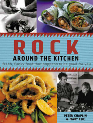 Rock Around The Kitchen : Fresh, funky food that happens to be good for you