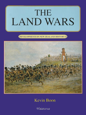 Land Wars (Developments in New Zealand History0