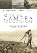 With My Camera for Company: Adventures and Images of a Pioneering New Zealand Photograhper