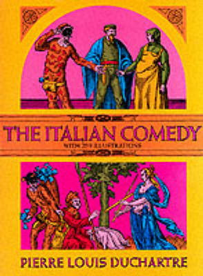 The Italian Comedy with 259 Illustrations