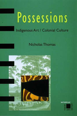Possessions: Indigenous Art/Colonial Culture