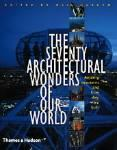 The Seventy Architectural Wonders of Our World