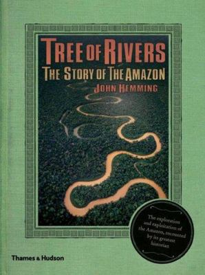 Tree of Rivers - The Story of the Amazon