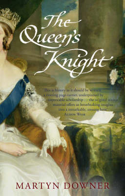 The Queen's Knight. The extraordinary story of Queen Victoria's most trusted confidant