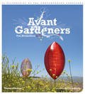 Avant Gardeners: fifty visionaries of the contemporary landscape