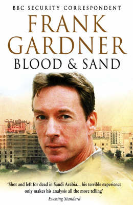 Blood and Sand : Life, death and survival in an age of global terror