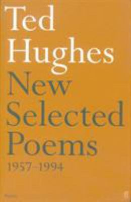 Ted Hughes: New Selected Poems 1957-1994