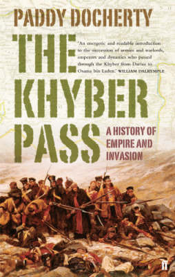 The Khyber Pass   A History of Empire and Invasion
