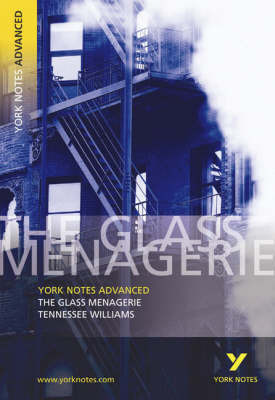York Notes Advanced - The Glass Menagerie