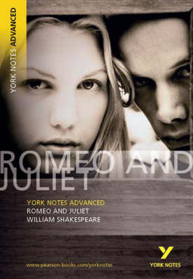 York Notes Advanced - Romeo and Juliet